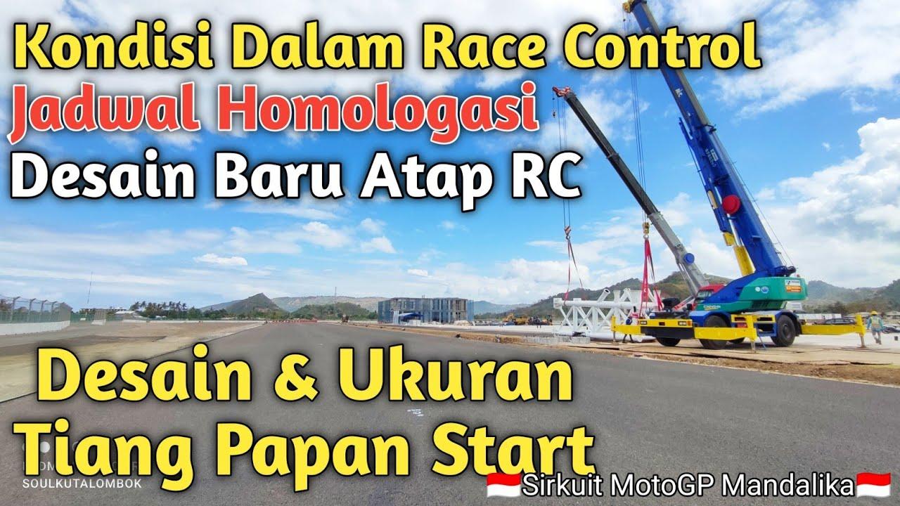 Kondisi Dalam Race Control, Desain & Ukuran Tiang Lampu Start, Jadwal Homologasi Sirkuit Mandalika