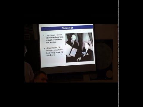 Ki volt igazából NEUMANN JÁNOS?_Who was actually John von NEUMANN_Varga János előadása