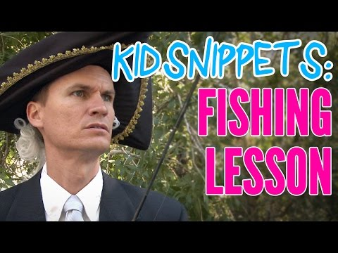 """Kid Snippets: """"Fishing Lesson"""" (Imagined by Kids)"""