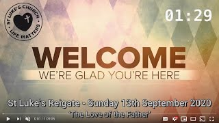 St Luke's Reigate - 13th September 2020 - 'The Love of the Father'