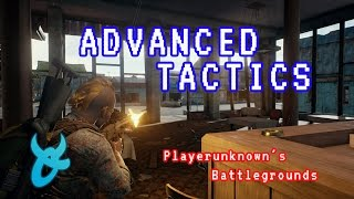 Advanced Tactics Tips/Guide - PLAYERUNKNOWN'S BATTLEGROUNDS