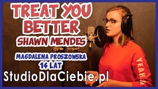 Treat You Better - Shawn Mendes (cover by Magdalena Proszowska) #1139