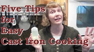 Five Tips for Easy Cast Iron Cooking