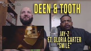 "Jay-Z ft. Gloria Carter ""Smile"" - Deen & Tooth Reaction"