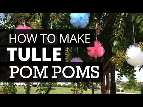 How To Make Tulle Poms