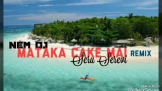 Nem Dj - Matake Cake Mai ft. Seru Serevi #Vude