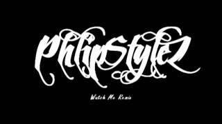 PhlipStylez- Watch Me (remix) @JaeCarbonell