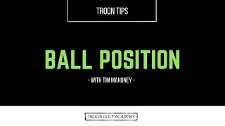 Troon Tips - Ball Position