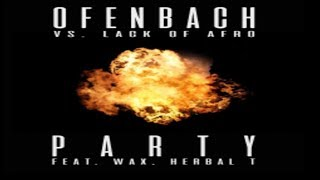 Ofenbach vs. Lack of Afro feat. Wax & Herbal T -  Party (New Song) musik news