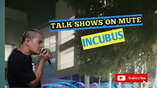 INCUBUS| TALK SHOWS ON MUTE (COVER) EDUARDO SANDOVAL BARON