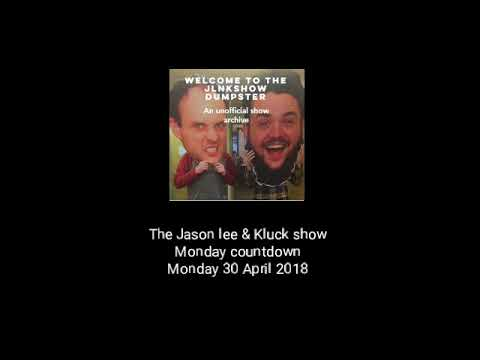 The Jason Lee And Kluck Show - Monday Countdown - 30/04/18
