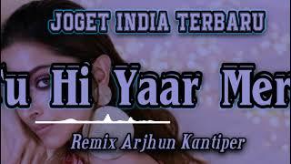 JOGET INDIA_TU HI YAAR MERE ( Remix Arjhun Kantiper ) Official music video
