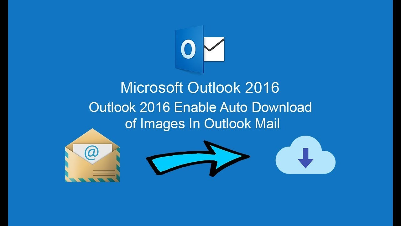 outlook 2016 automatic download pictures