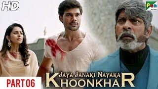 Jaya Janaki Nayaka KHOONKHAR | Hindi Dubbed Movie | Part 06 | Bellamkonda Sreenivas, Rakul Preet