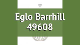Люстра Eglo Barrhill 49608 обзор: светильник Eglo Barrhill 49608 60 Вт, где купить, характеристики