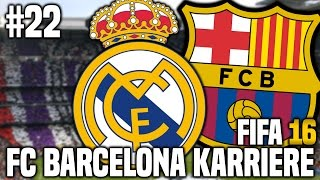 FIFA 16 Karrieremodus #22 - El Clasico! | FIFA 16 Karriere FC Barcelona [S1EP22]