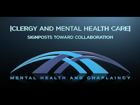 """Clergy and Mental Health Care - Video #1 - """"Signposts Toward Collaboration"""""""