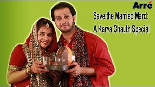 Save The Married Mard | A Karva Chauth Special