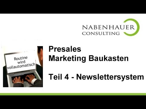 Das Newslettersystem und effektives Emailmarketing - Teil 4 des PreSales Marketing Baukastens