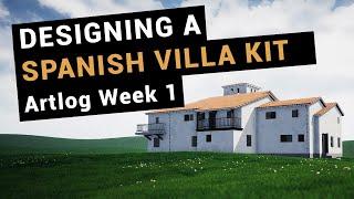 Designing a Spanish Villa modular Kit | Artlog Week 1