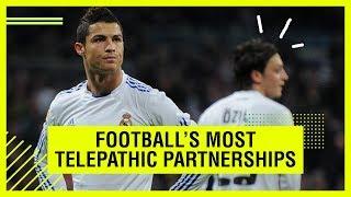 FOOTBALL'S MOST TELEPATHIC PARTNERSHIPS