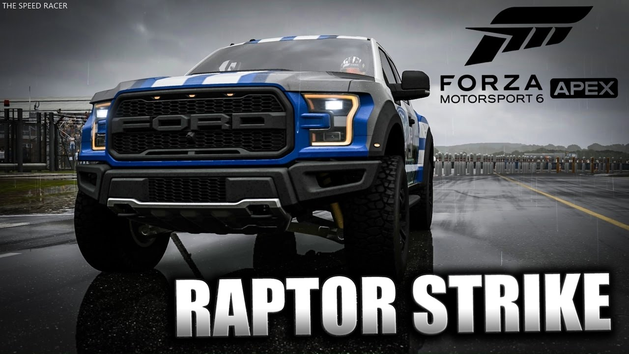 Forza motorsport 6 apex ford f 150 raptor raptor strike