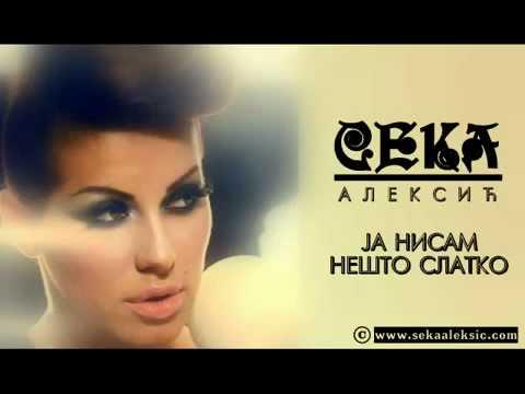 Seka Aleksic-Ja nisam nesto slatko