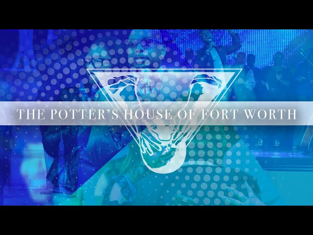 The Potter's House of Fort Worth – Conflicted Yet Called [12/3/2018]