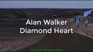 Alan Walker - Diamond Heart | Lirik Lagu & Terjemahan