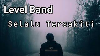 Download lagu Level band Selalu Tersakiti MP3