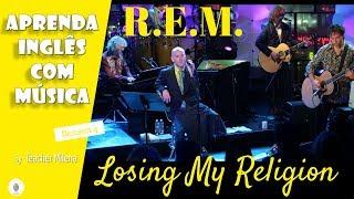 Losing My Religion - R.E.M - Aprenda Inglês com música by Teacher Milena #81 (S4E18)