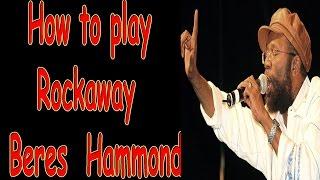 How to play - Rockaway - Beres Hammond- Chords