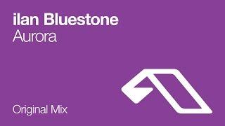 ilan Bluestone - Aurora