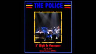 "The Police- Vancouver 5-30-2007 ""General Motors Place"" (""The Disaster show!) FULL AUDIO SHOW"