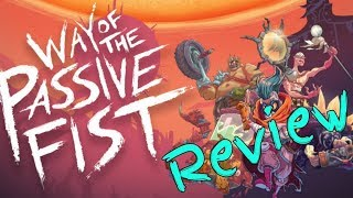 Way of the Passive Fist Review