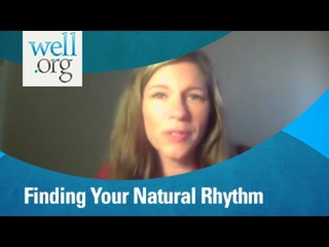 Finding Your Natural Rhythm & Dodging Illness | Well.Org