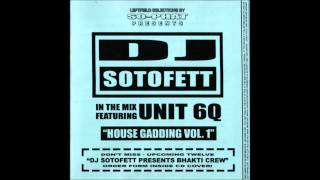 DJ Sotofett Feat. Unit 6Q - House Gadding Vol. 1