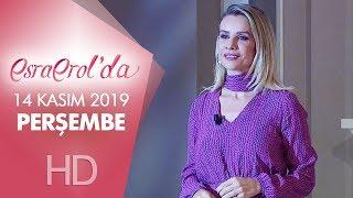 Esra Erol'da 14 Kasım 2019 | Perşembe