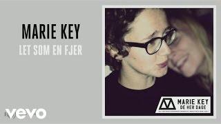 Marie Key - Let Som En Fjer