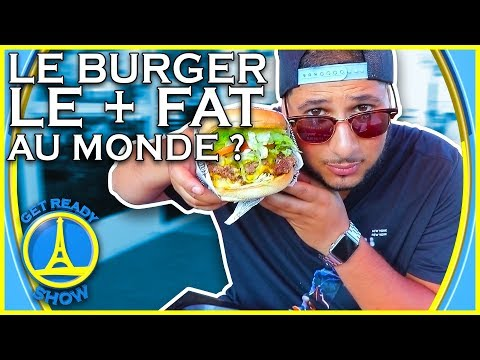 LE BURGER LE PLUS FAT AU MONDE ? - GET READY SHOW #90
