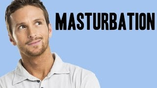 Handy Facts About Male Masturbation