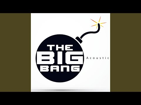 The Big Bang (Acoustic Version) (As Featured in