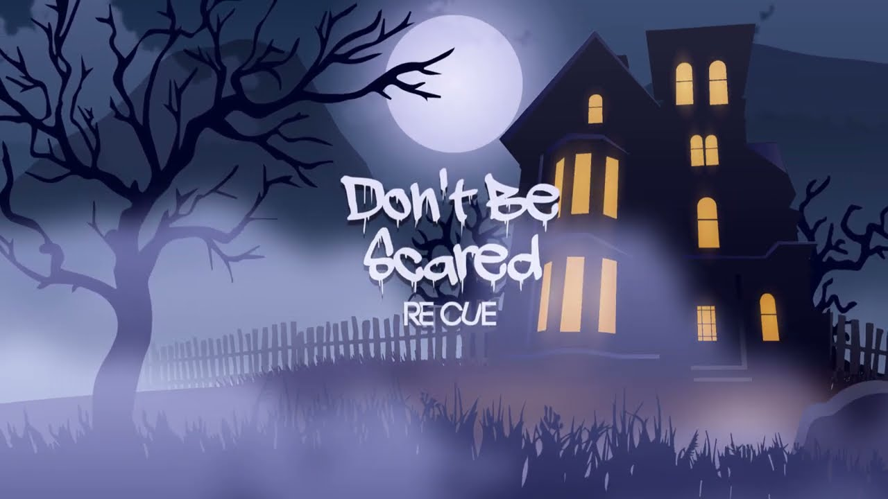 Re Cue - Don't Be Scared