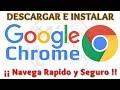 Tutorial como Descargar e Instalar Google Chrome [Actualizado 2017] | Bien explicado