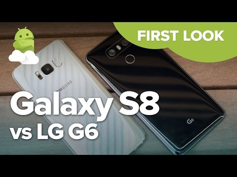 Samsung Galaxy S8 vs. LG G6 — First Look Comparison!