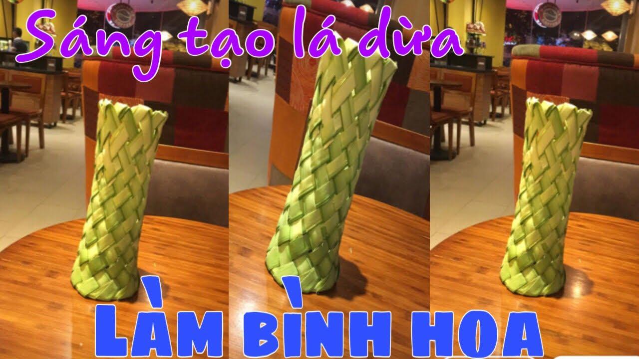 Cách Làm Bình Hoa 1 – Lọ Hoa-Sáng Tạo Từ Lá Dừa