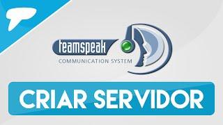 Como criar um servidor no TeamSpeak 3