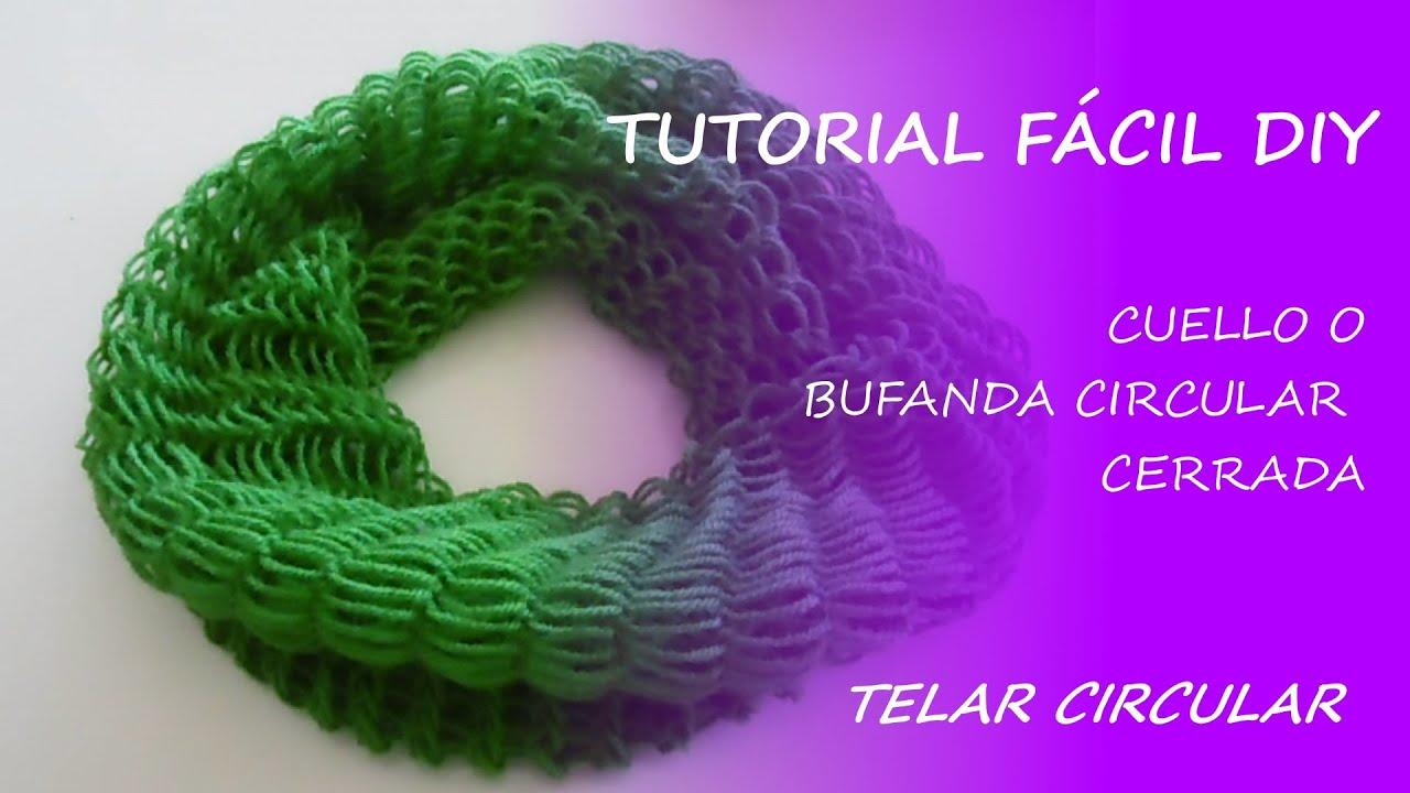 Tutorial telar circular - cuello / bufanda circular cerrada - Fácil ...