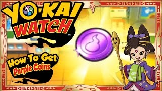 Yo-Kai Watch - How To Get Infinite Purple Coins & RARE Eterna EASY! [Tips & Tricks]