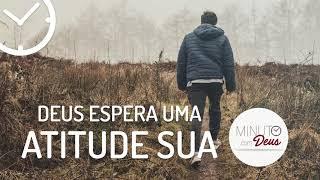 DEUS ESPERA UMA ATITUDE SUA - Minuto com Deus thumbnail